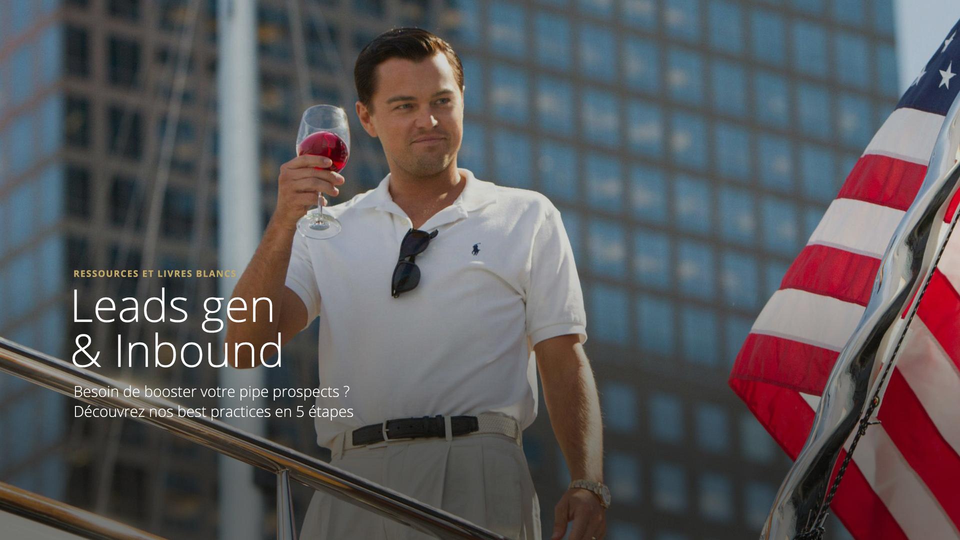 Téléchargez notre livre blanc Leads Gen & Inbound - Best Practices pour booster votre pipe prospects